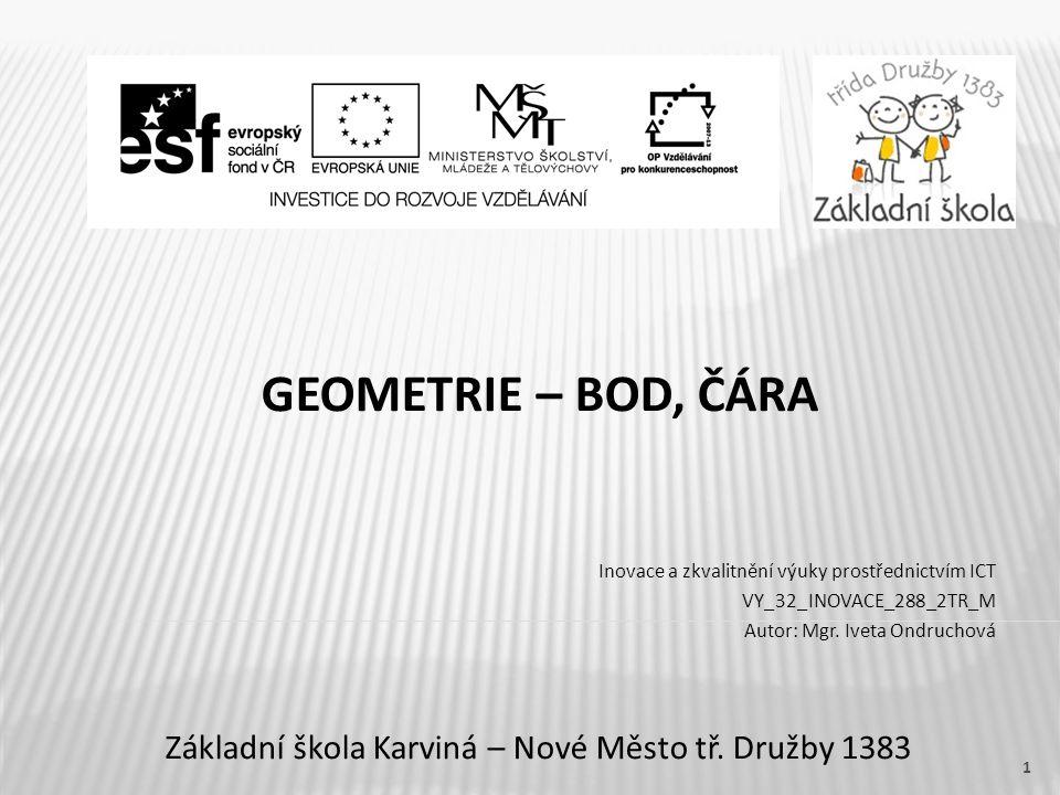 GEOMETRIE – BOD, ČÁRA Základní škola Karviná – Nové Město tř.