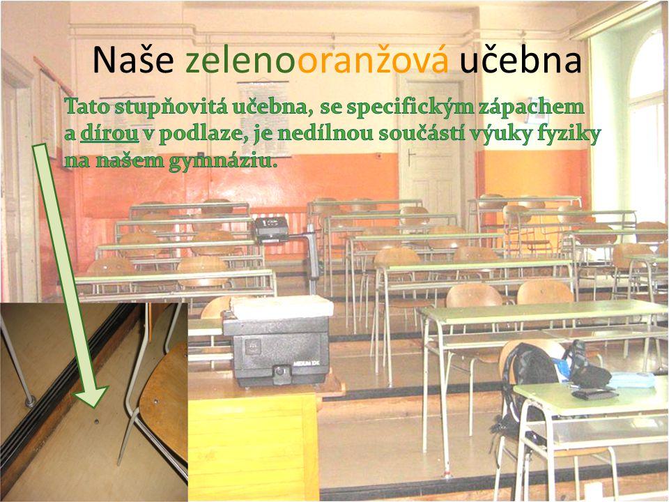 Naše zelenooranžová učebna.