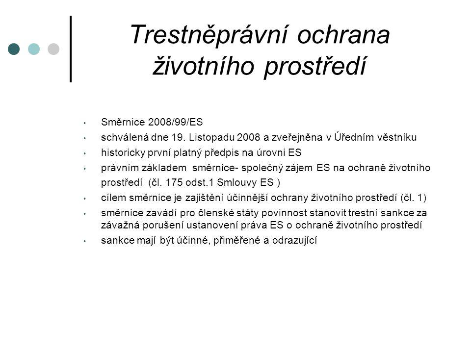 Trestněprávní ochrana životního prostředí Směrnice 2008/99/ES schválená dne 19.