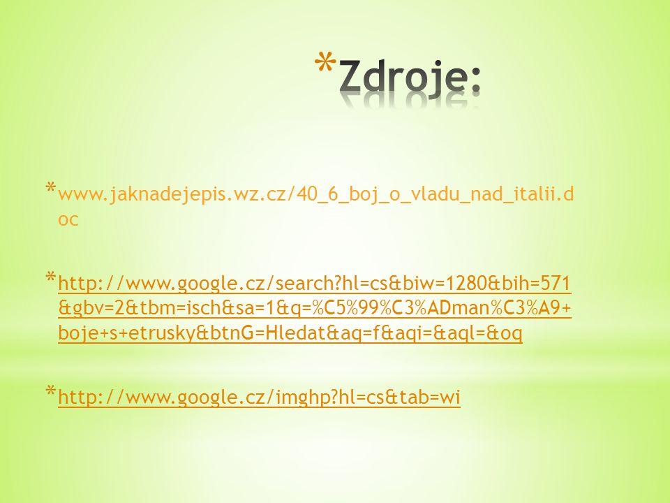 * www.jaknadejepis.wz.cz/40_6_boj_o_vladu_  nad_italii.d oc * http://www.google.cz/search?hl=cs&biw=1280&bih=571 &gbv=2&tbm=isch&sa=1&q=%C5%99%C3%ADm