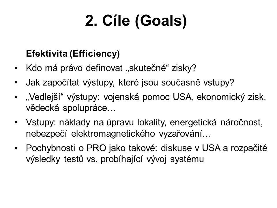 """2. Cíle (Goals) Efektivita (Efficiency) Kdo má právo definovat """"skutečné zisky."""