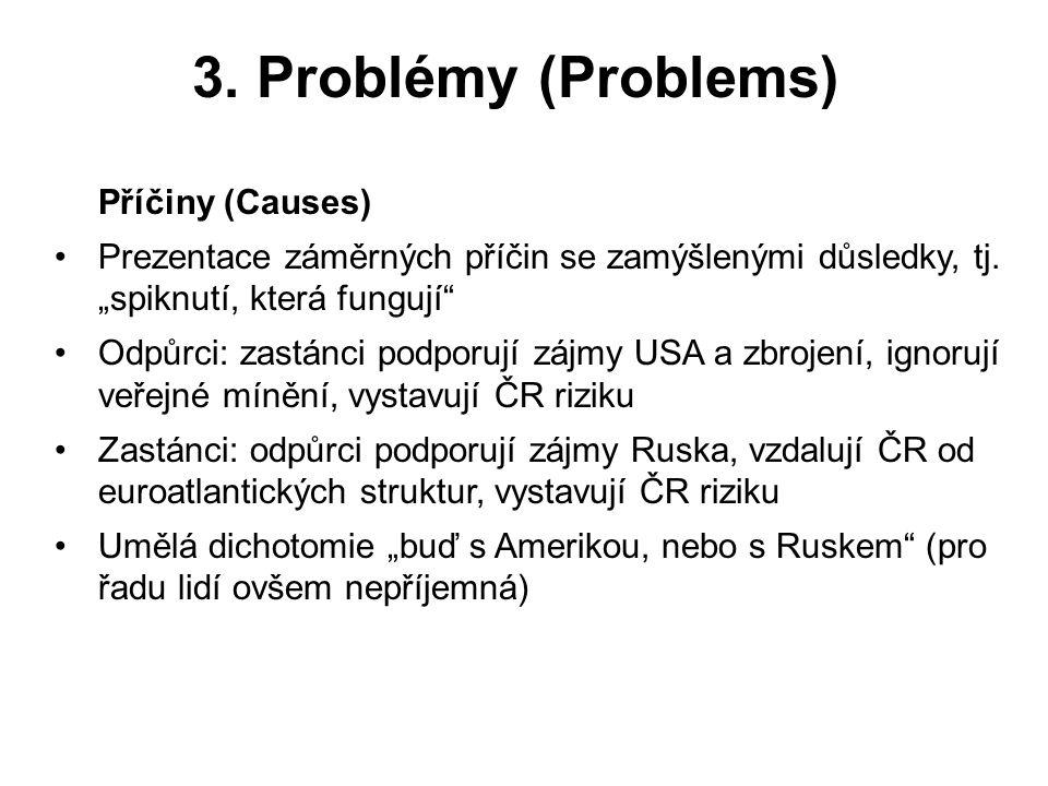 3. Problémy (Problems) Příčiny (Causes) Prezentace záměrných příčin se zamýšlenými důsledky, tj.