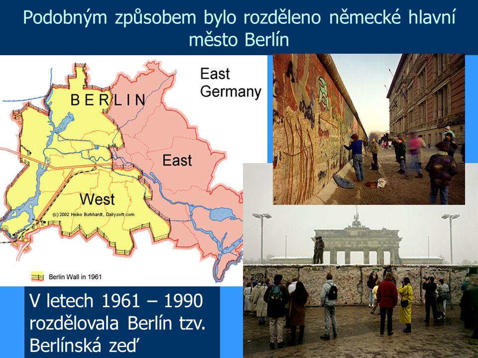 Podobným způsobem bylo rozděleno německé hlavní město Berlín V letech 1961 – 1990 rozdělovala Berlín tzv. Berlínská zeď