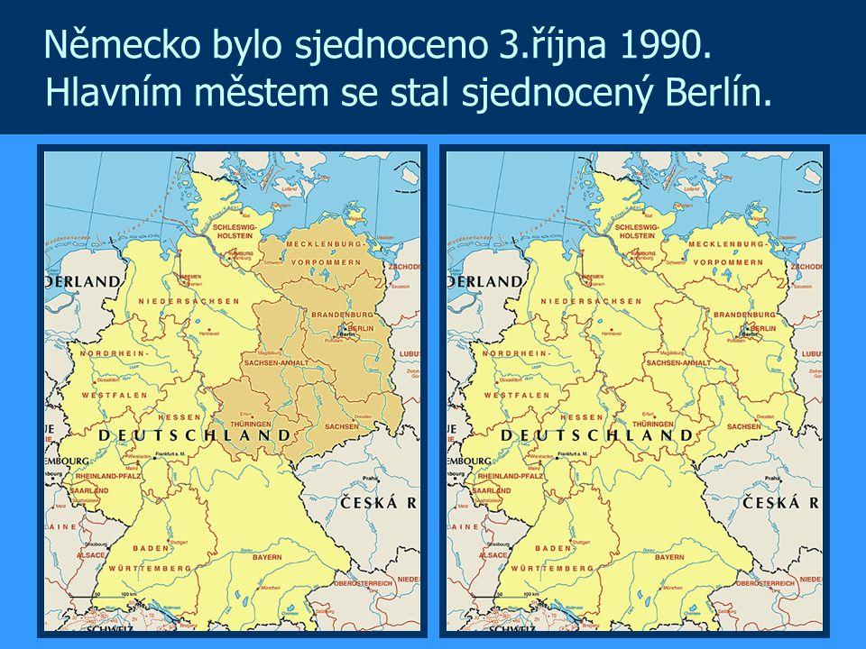 Německo bylo sjednoceno 3.října 1990. Hlavním městem se stal sjednocený Berlín.