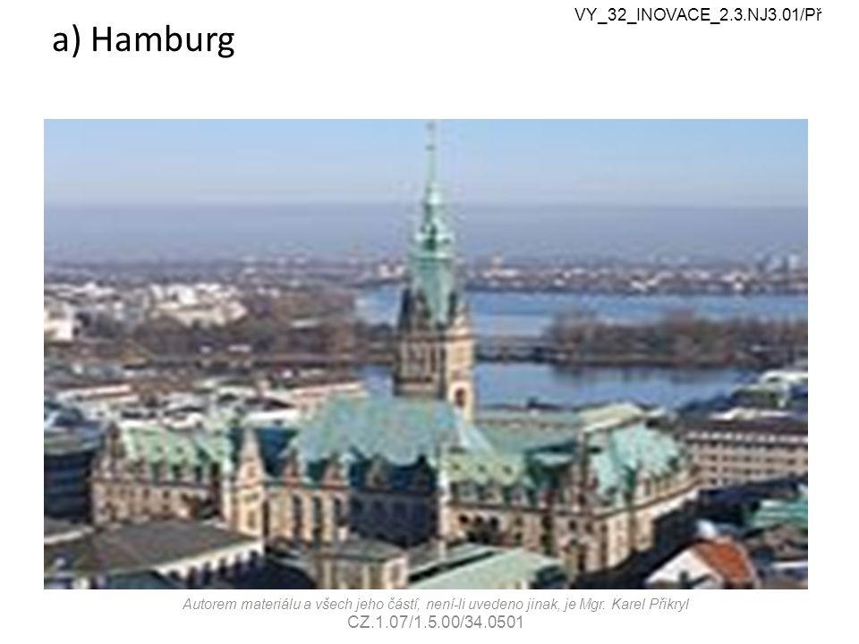 a) Hamburg VY_32_INOVACE_2.3.NJ3.01/Př Autorem materiálu a všech jeho částí, není-li uvedeno jinak, je Mgr.