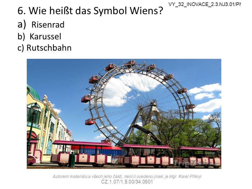 6. Wie heißt das Symbol Wiens.