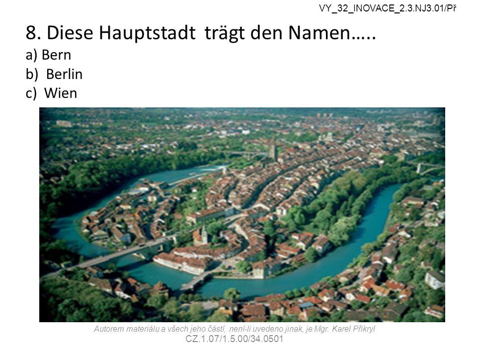 8. Diese Hauptstadt trägt den Namen…..