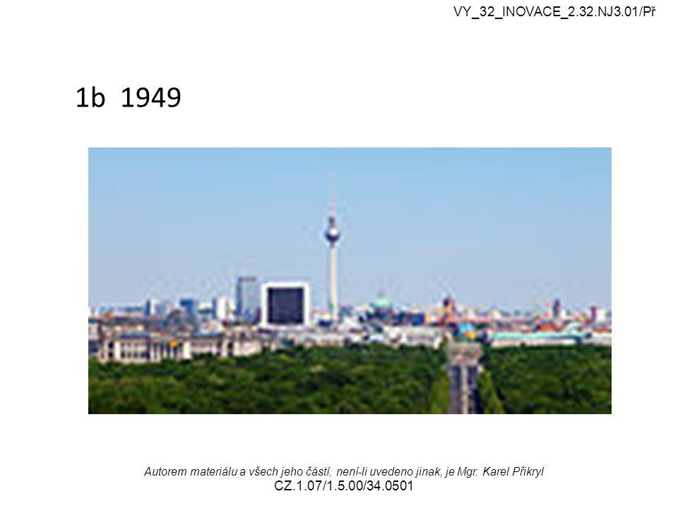 1b 1949 VY_32_INOVACE_2.32.NJ3.01/Př Autorem materiálu a všech jeho částí, není-li uvedeno jinak, je Mgr.