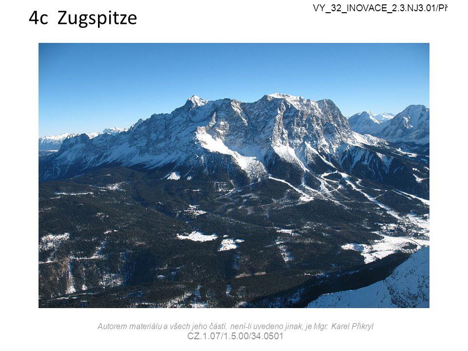 4c Zugspitze VY_32_INOVACE_2.3.NJ3.01/Př Autorem materiálu a všech jeho částí, není-li uvedeno jinak, je Mgr.