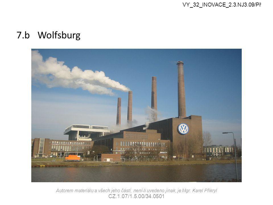 7.b Wolfsburg VY_32_INOVACE_2.3.NJ3.09/Př Autorem materiálu a všech jeho částí, není-li uvedeno jinak, je Mgr.