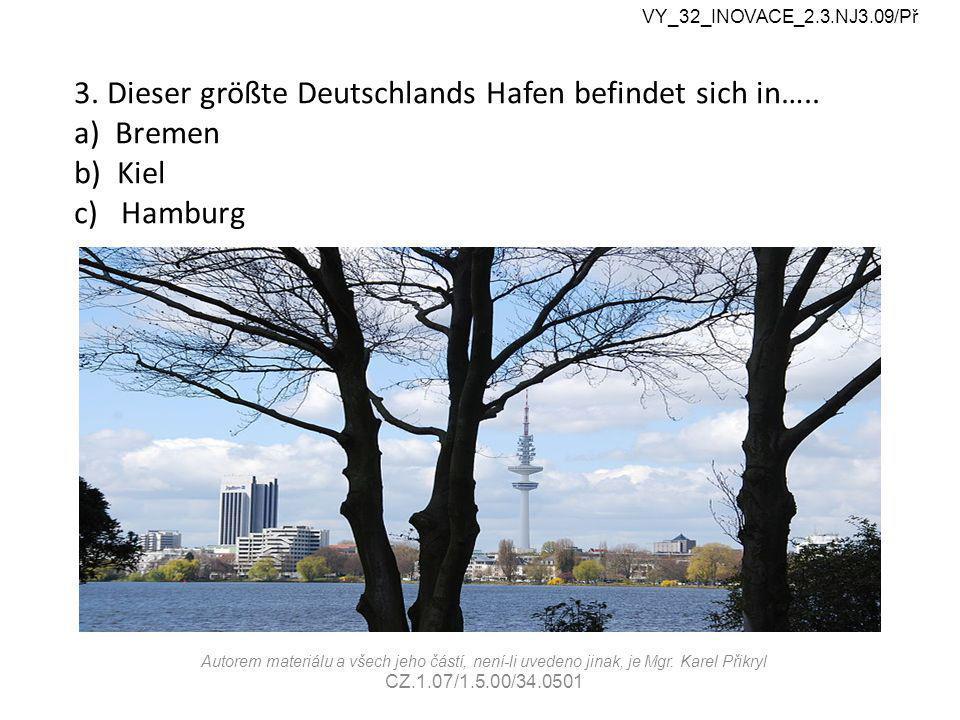 3.Dieser größte Deutschlands Hafen befindet sich in…..