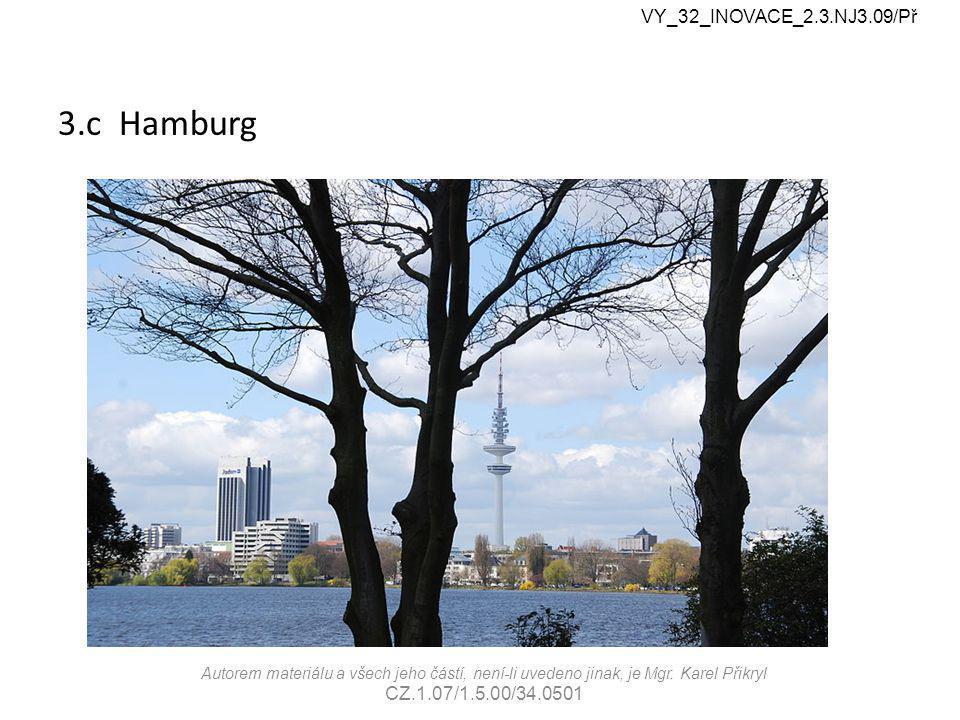 3.c Hamburg VY_32_INOVACE_2.3.NJ3.09/Př Autorem materiálu a všech jeho částí, není-li uvedeno jinak, je Mgr.