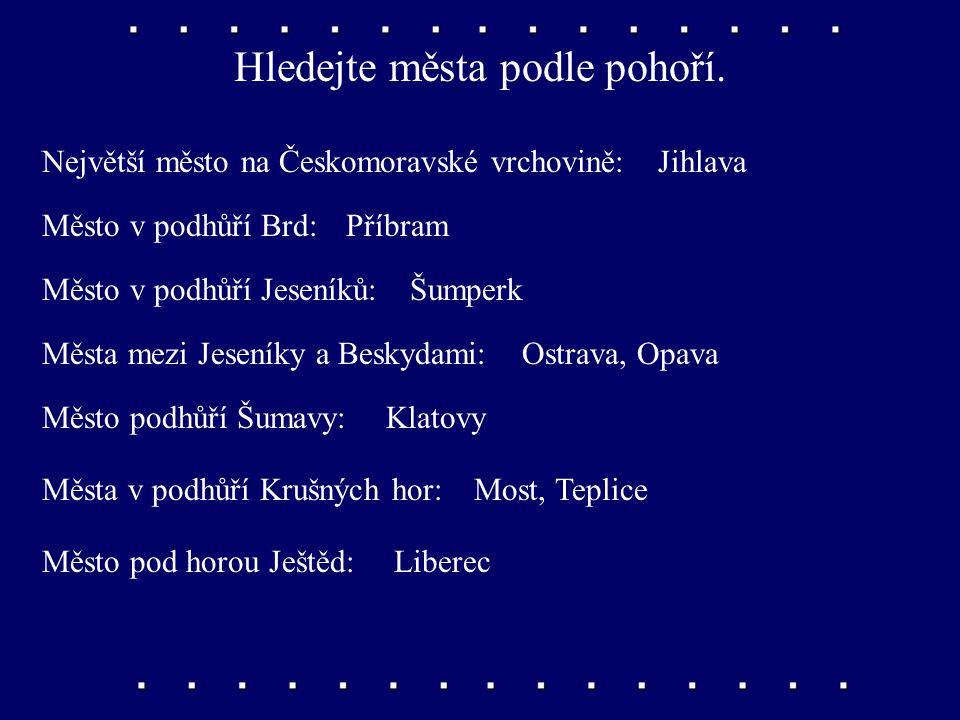 Hledejte v příruční mapě města u řek. Největší město na Vltavě:Praha Největší město na řece Moravě:Olomouc Město u soutoku Svitavy a Svratky:Brno Měst