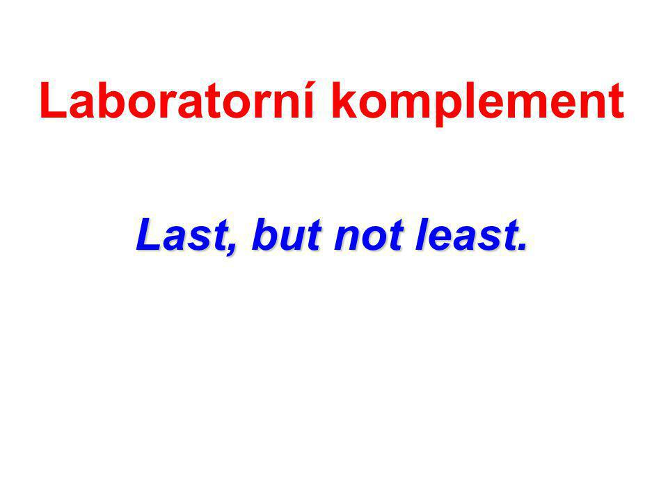 Laboratorní komplement Last, but not least.