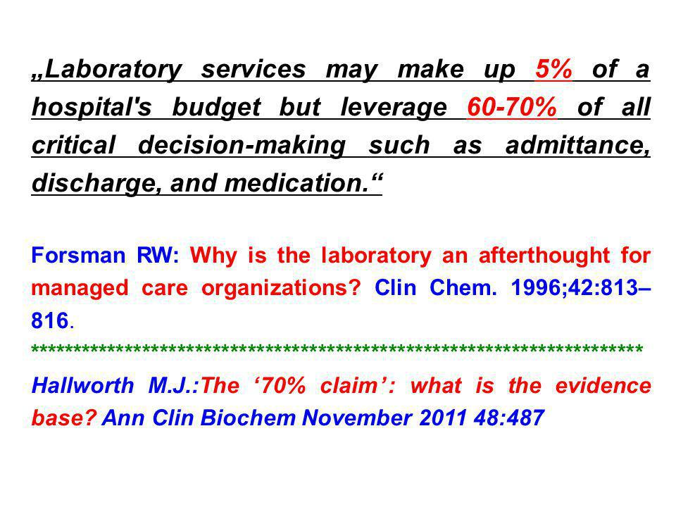 """""""Laboratory services may make up 5% of a hospital's budget but leverage 60-70% of all critical decision-making such as admittance, discharge, and medi"""