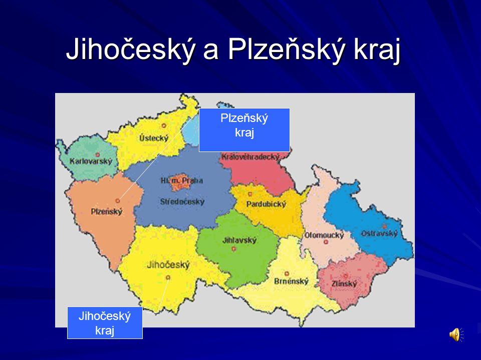 Jihočeský a Plzeňský kraj Jihočeský kraj Plzeňský kraj