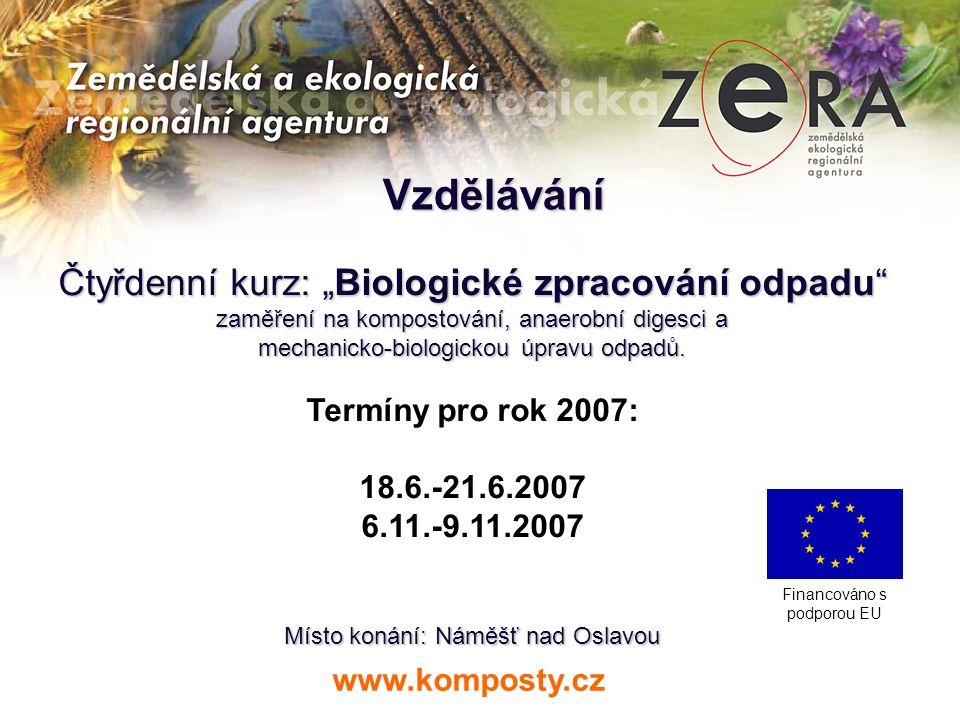 """Vzdělávání Čtyřdenní kurz: """"Biologické zpracování odpadu"""" zaměření na kompostování, anaerobní digesci a mechanicko-biologickou úpravu odpadů. Termíny"""