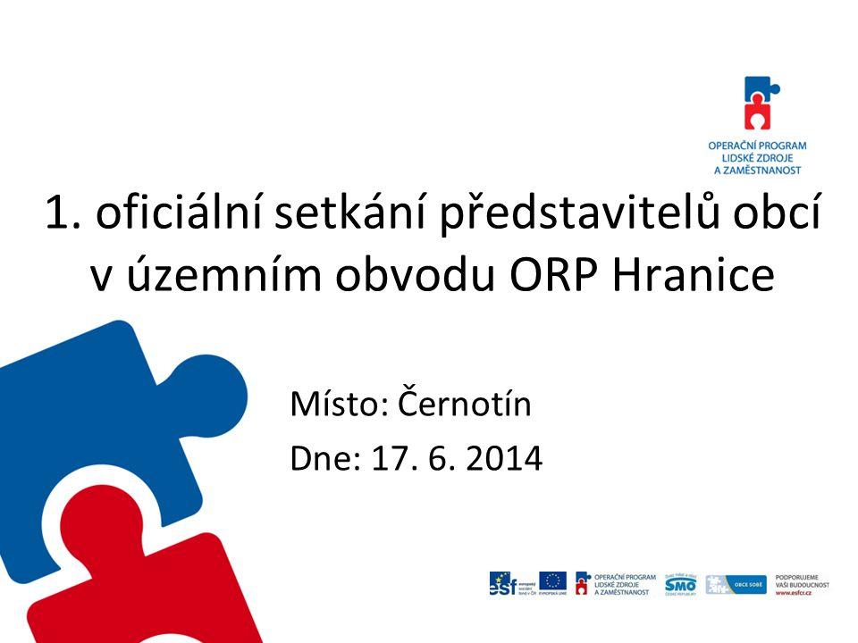 1. oficiální setkání představitelů obcí v územním obvodu ORP Hranice Místo: Černotín Dne: 17.