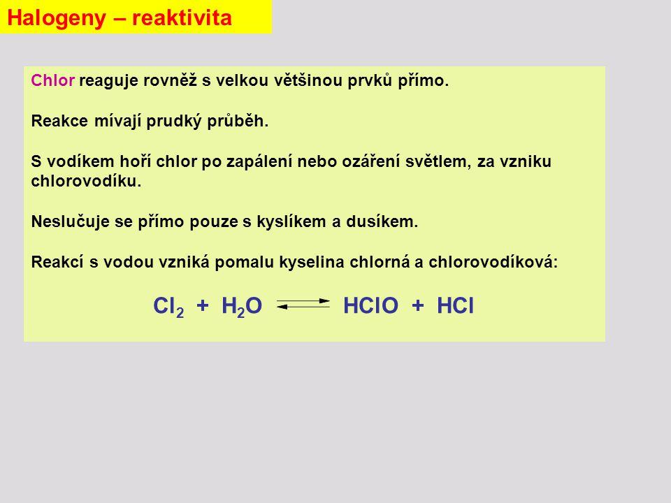 Chlor reaguje rovněž s velkou většinou prvků přímo.