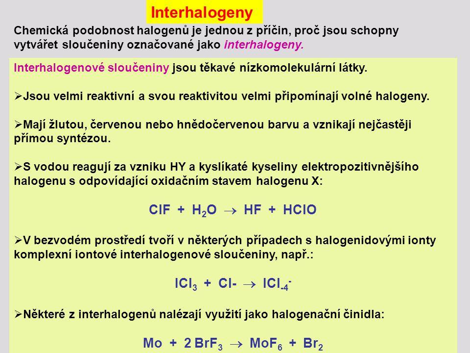 Chemická podobnost halogenů je jednou z příčin, proč jsou schopny vytvářet sloučeniny označované jako interhalogeny.