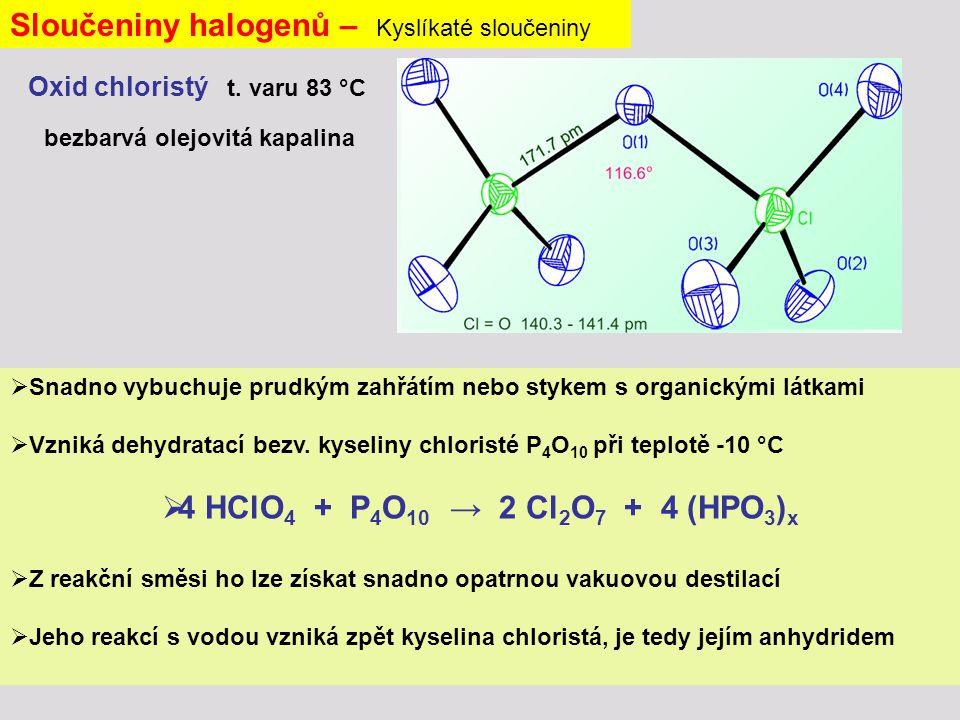 Sloučeniny halogenů – Kyslíkaté sloučeniny Oxid chloristý t.
