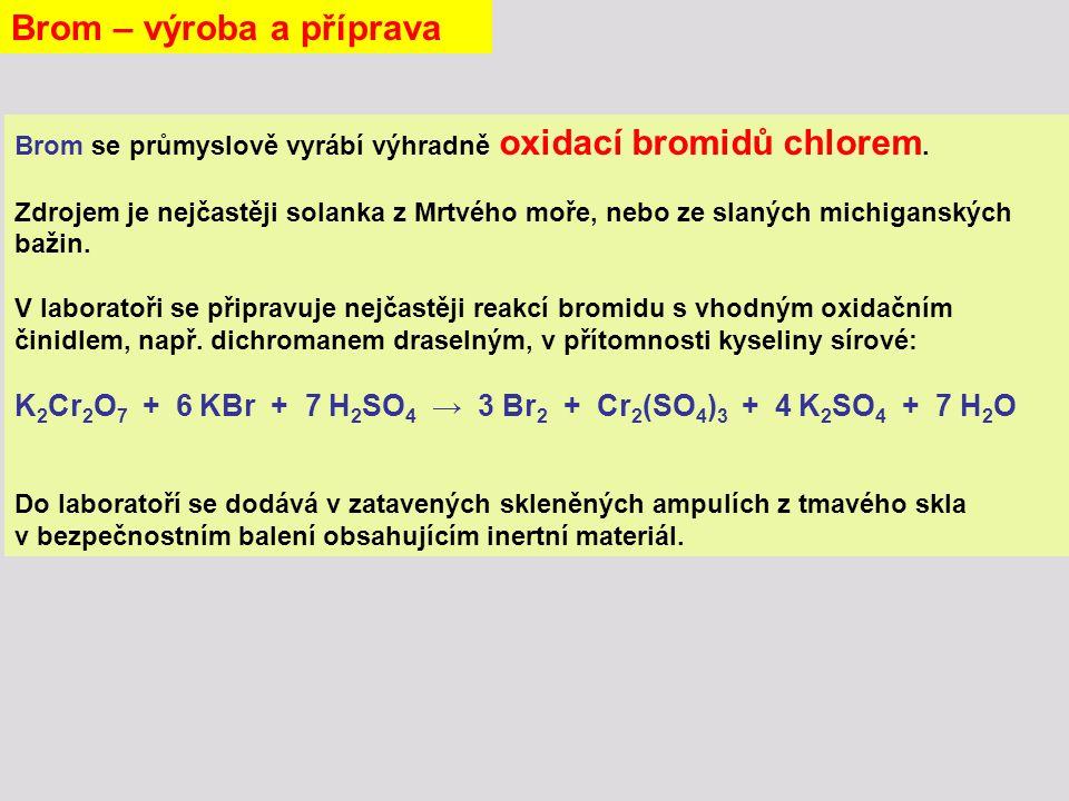 Brom se průmyslově vyrábí výhradně oxidací bromidů chlorem.