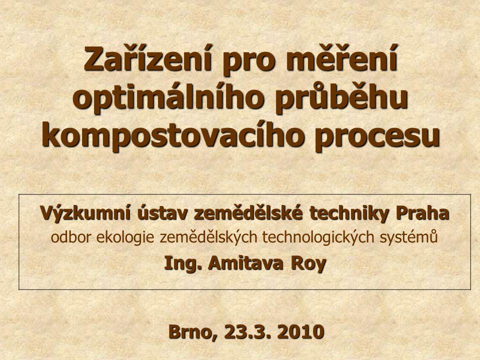 Zařízení pro měření optimálního průběhu kompostovacího procesu Výzkumní ústav zemědělské techniky Praha odbor ekologie zemědělských technologických sy