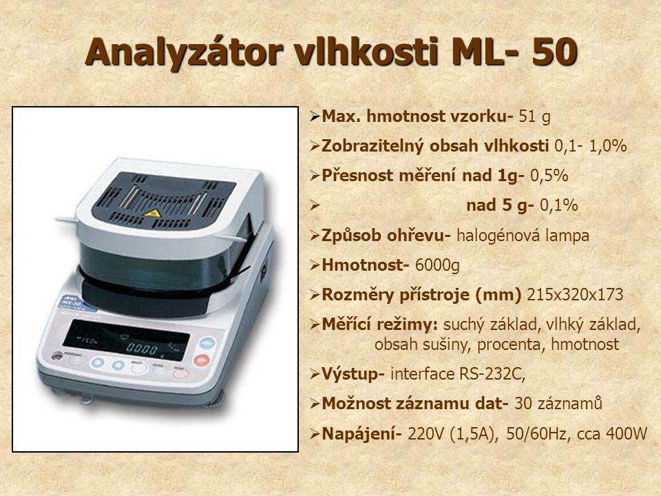 Analyzátor vlhkosti ML- 50  Max. hmotnost vzorku- 51 g  Zobrazitelný obsah vlhkosti 0,1- 1,0%  Přesnost měření nad 1g- 0,5%  nad 5 g- 0,1%  Způso