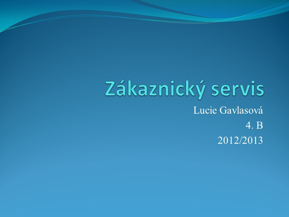 Lucie Gavlasová 4. B 2012/2013