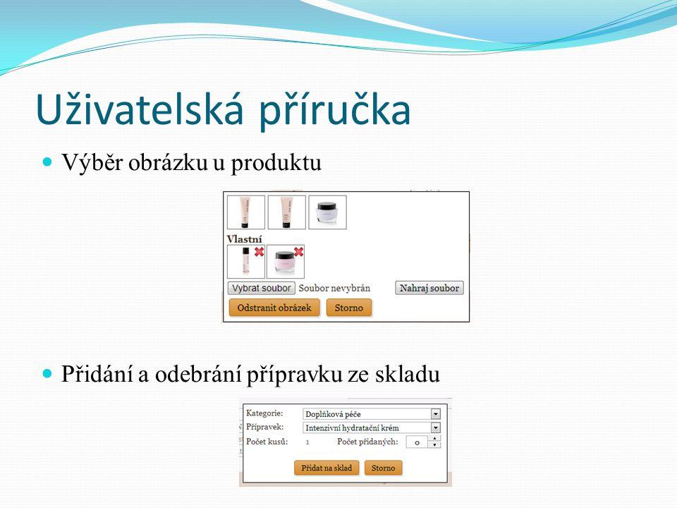 Uživatelská příručka Výběr obrázku u produktu Přidání a odebrání přípravku ze skladu