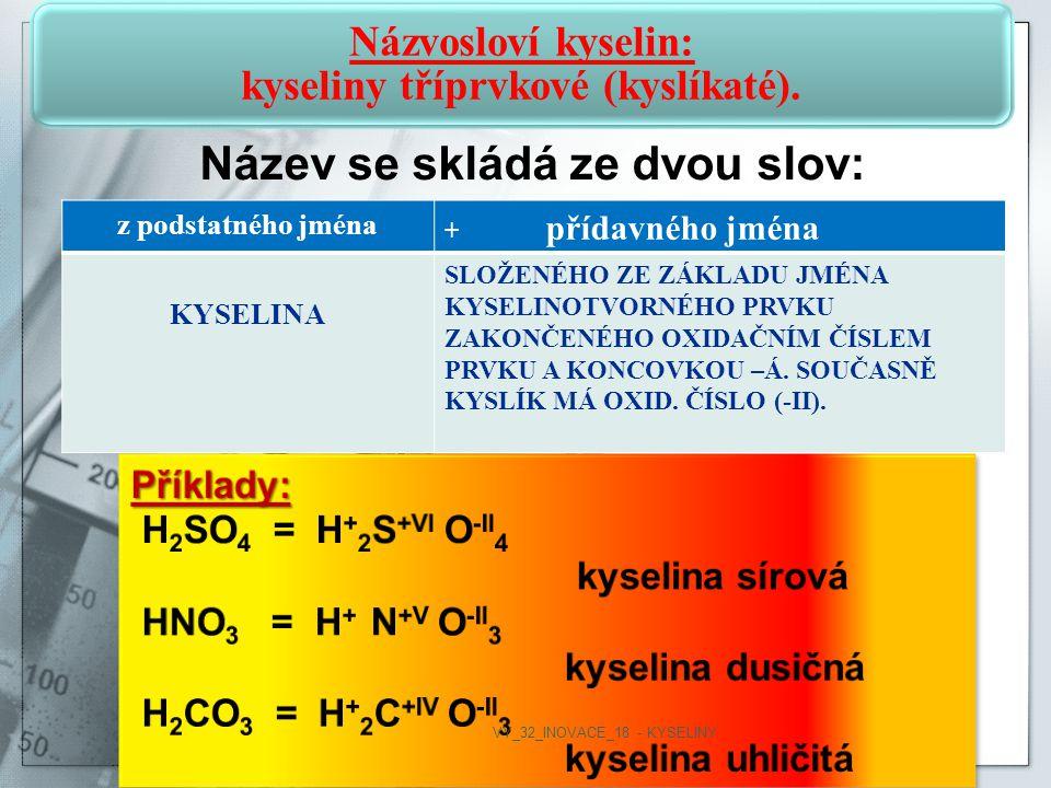 Názvosloví kyselin: kyseliny tříprvkové (kyslíkaté).