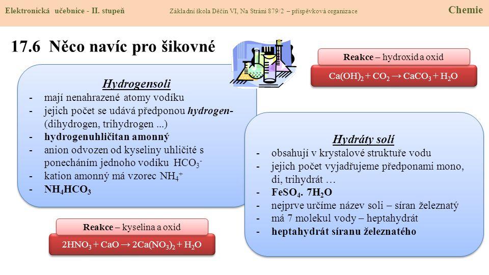17.6 Něco navíc pro šikovné Elektronická učebnice - II. stupeň Základní škola Děčín VI, Na Stráni 879/2 – příspěvková organizace Chemie 2HNO 3 + CaO →