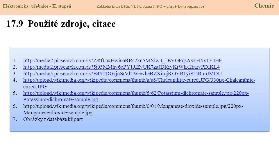 17.9 Použité zdroje, citace 1.http://media2.picsearch.com/is?Z8tf1nxHwi6aRRs2kn5MXlw4_DsVGFqsA9kHXsTF4HEhttp://media2.picsearch.com/is?Z8tf1nxHwi6aRRs