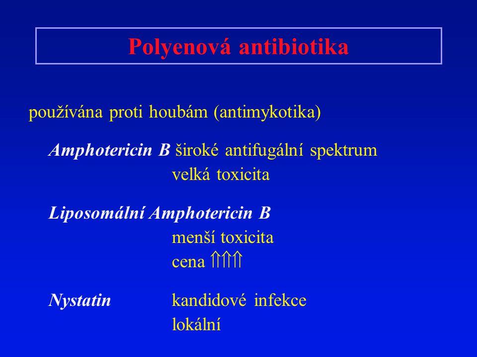 Polyenová antibiotika používána proti houbám (antimykotika) Amphotericin B široké antifugální spektrum velká toxicita Liposomální Amphotericin B menší