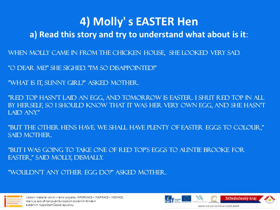 4) Molly s EASTER Hen a) Read this story and try to understand what about is it: When Molly came in from the chicken house, she looked very sad.