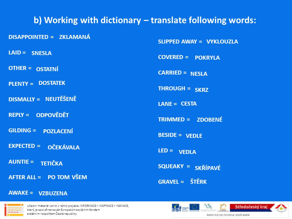 b) Working with dictionary – translate following words: DISAPPOINTED = LAID = OTHER = PLENTY = DISMALLY = REPLY = GILDING = EXPECTED = AUNTIE = AFTER