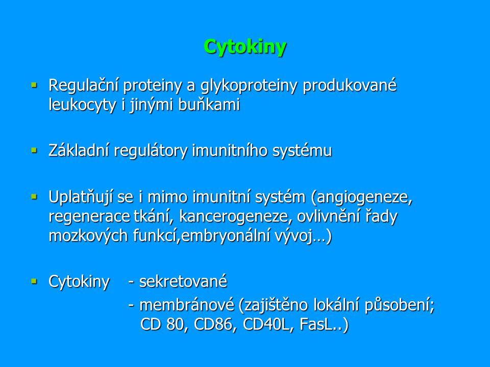  Pleiotropní účinek  Působí v kaskádě  Cytokinová síť  Cytokinový systém je redundantní  Působení cytokinů- autokrinní - parakrinní - endokrinní  Jsou označovány jako interleukiny (vyjímka: TNF, lymfotoxin, TGF, interferony, CSF a růstové faktory)