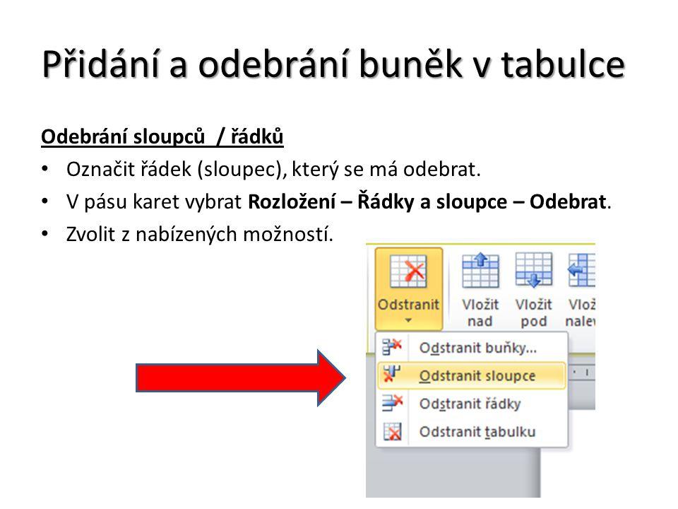 Přidání a odebrání buněk v tabulce Odebrání sloupců / řádků Označit řádek (sloupec), který se má odebrat.