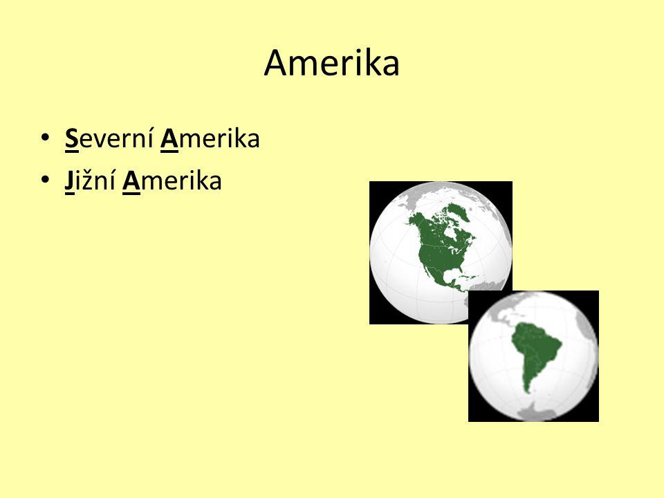 Amerika Severní Amerika Jižní Amerika