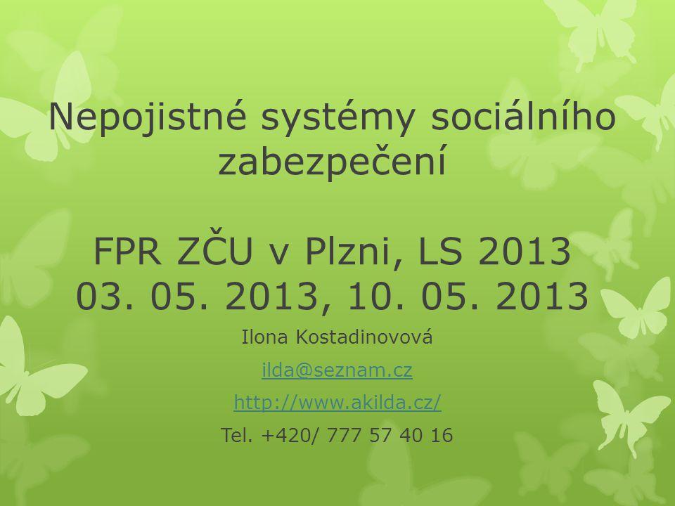 Nepojistné systémy sociálního zabezpečení FPR ZČU v Plzni, LS 2013 03.