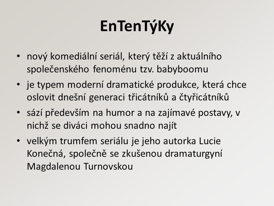 EnTenTýKy nový komediální seriál, který těží z aktuálního společenského fenoménu tzv. babyboomu je typem moderní dramatické produkce, která chce oslov