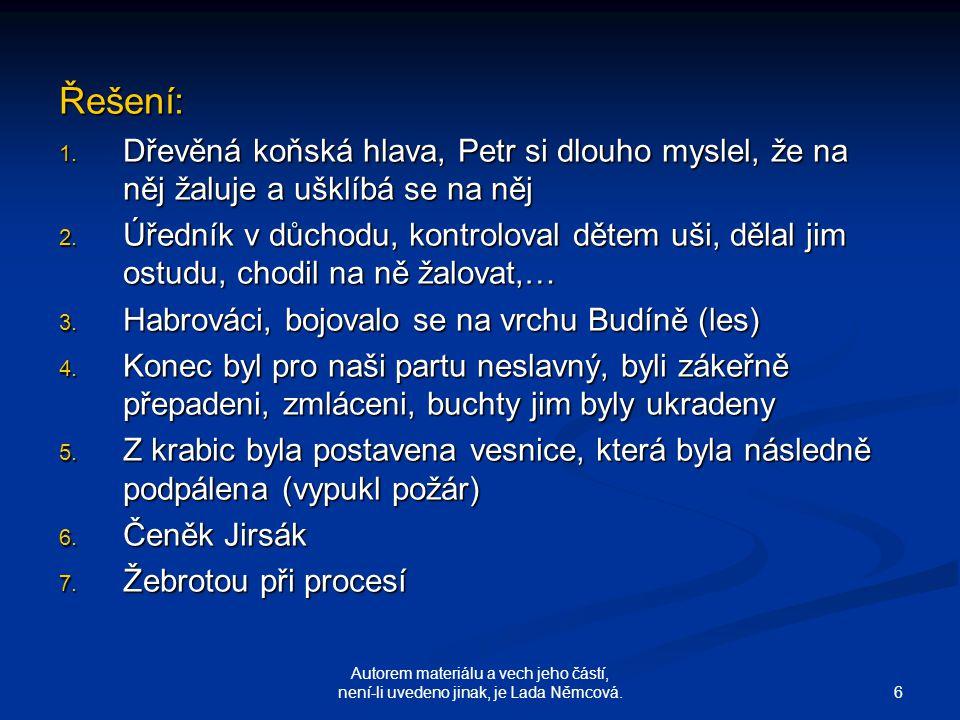6 Autorem materiálu a vech jeho částí, není-li uvedeno jinak, je Lada Němcová.