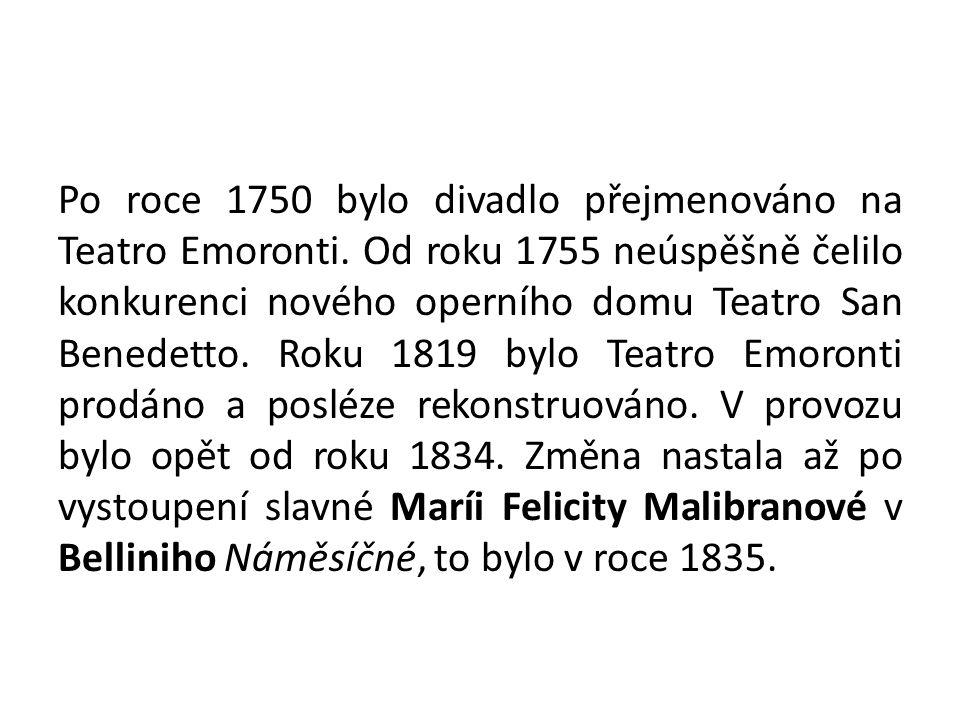 Po roce 1750 bylo divadlo přejmenováno na Teatro Emoronti.