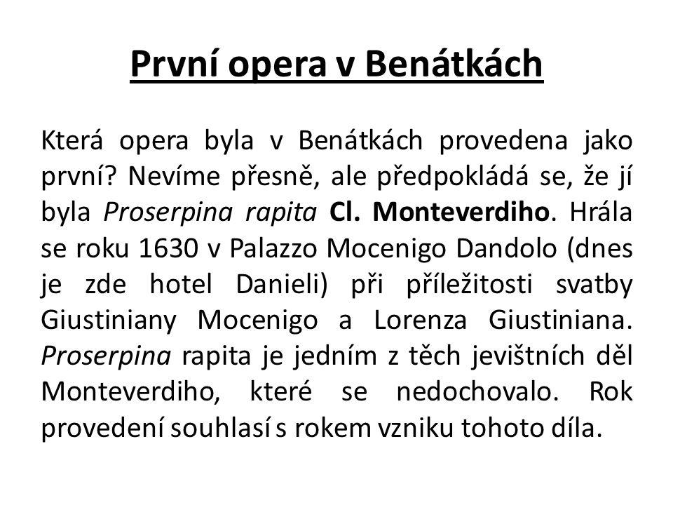 První opera v Benátkách Která opera byla v Benátkách provedena jako první.