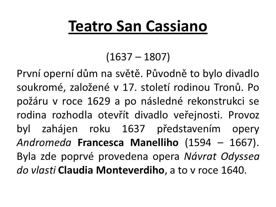 Teatro San Cassiano (1637 – 1807) První operní dům na světě.