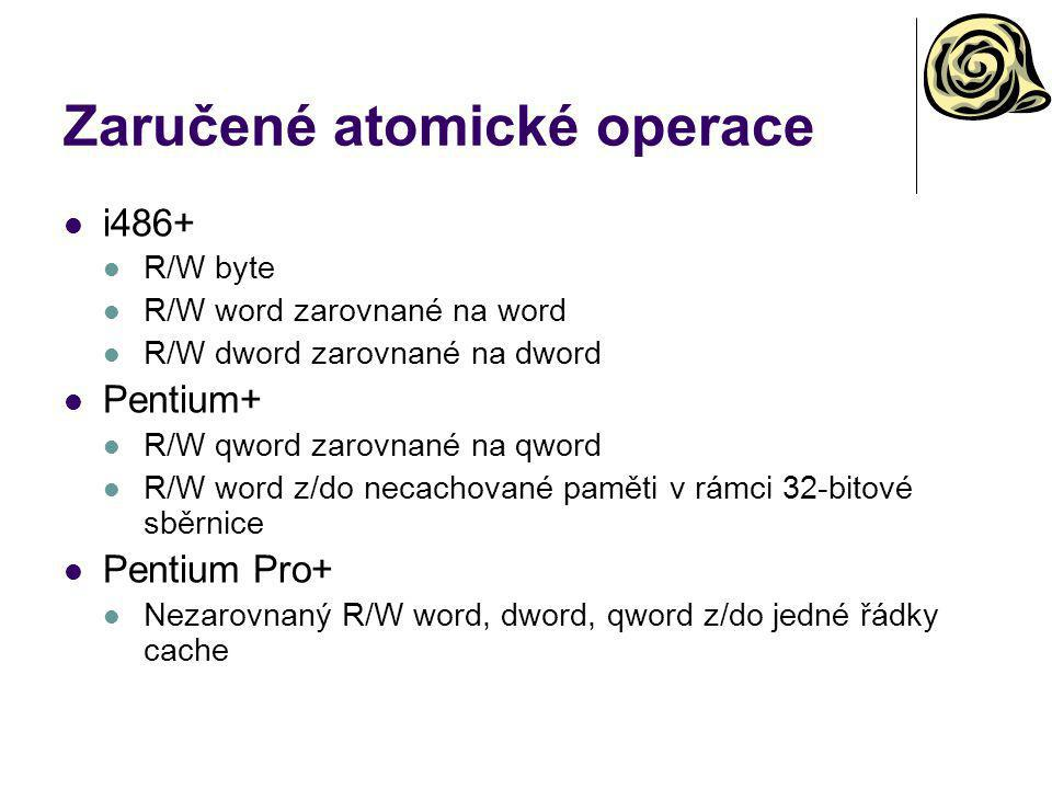 Zaručené atomické operace i486+ R/W byte R/W word zarovnané na word R/W dword zarovnané na dword Pentium+ R/W qword zarovnané na qword R/W word z/do necachované paměti v rámci 32-bitové sběrnice Pentium Pro+ Nezarovnaný R/W word, dword, qword z/do jedné řádky cache
