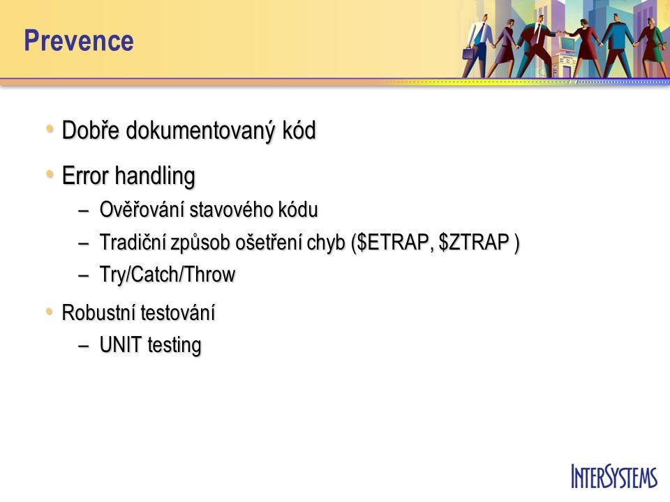 Prevence Dobře dokumentovaný kód Dobře dokumentovaný kód Error handling Error handling –Ověřování stavového kódu –Tradiční způsob ošetření chyb ($ETRA