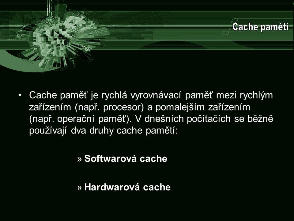 Cache paměť je rychlá vyrovnávací paměť mezi rychlým zařízením (např. procesor) a pomalejším zařízením (např. operační paměť). V dnešních počítačích s