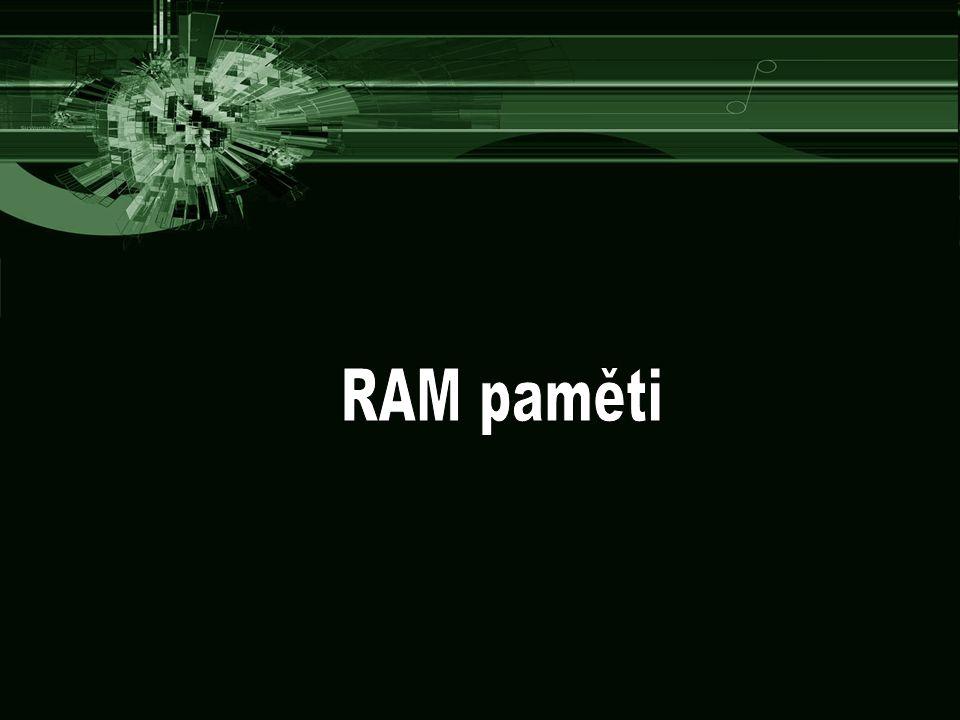 """paměti RAM (Random access memory) = paměť s náhodným přístupem –umožní uložit obsah informace uchovat ji po požadovanou dobu a znovu ji získat pro další použití –Označení """"paměť RAM se používá nepřesně ve smyslu RWM- RAM, ale pamětí typu RAM jsou také diskové paměti, flash paměti, diskety a další typy s libovolným přístupem."""