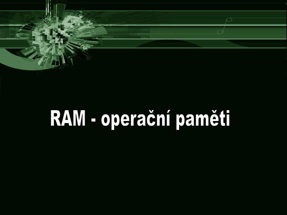 Slouží k ukládání údajů, které počítač potřebuje pro zpracovávání právě prováděné úlohy Energeticky závislé: jsou to paměti, které uložené informace po odpojení od zdroje napájení ztrácejí Jako operační paměti se používají polovodičové RAM, protože jsou velmi rychlé, ale poměrně drahé v přepočtu ceny za byte Pozn.